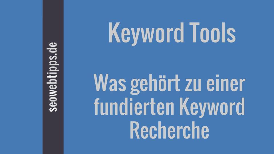 Keyword Tools für eine richtige Keyword Recherche
