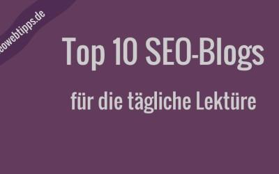 10 Top SEO-Blogs: Quicklinks & Beschreibung
