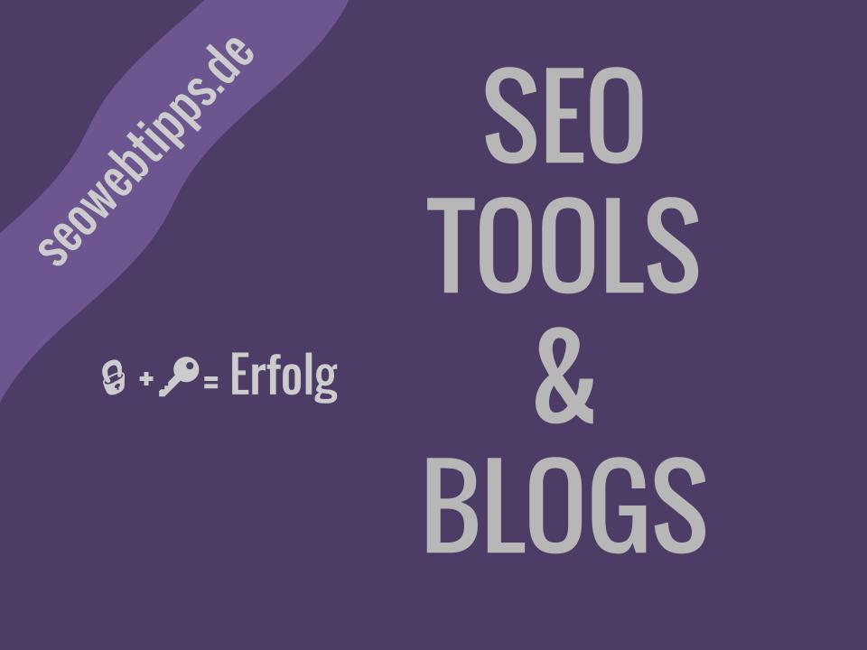 Seo Tools & Blogs - verschiedene Seo Quellen