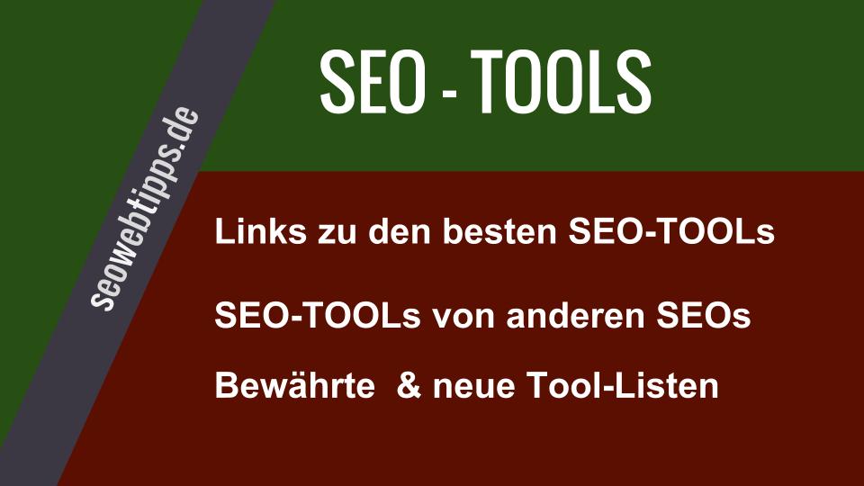 Die besten Seo-Tools in der Linkliste von Seos für Seos und Webseitenbetreiber